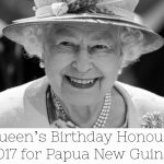Queen's Birthday Honours 2017 for Papua New Guinea